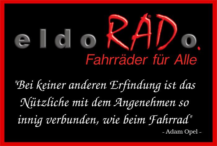 eldoRADo. Magdeburg - Fahrräder für Alle - Bei keiner anderen Erfindung ist das Nützliche mit dem Angenehmen so innig verbunden, wie beim Fahrrad - Adam Opel